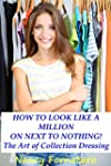 How to Look Like a Million on Next to...