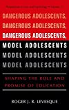 img - for Dangerous Adolescents, Model Adolescents: Shaping the Role and Promise of Education book / textbook / text book