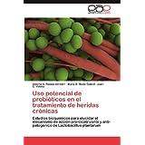 Uso potencial de probióticos en el tratamiento de heridas crónicas: Estudios bioquímicos para elucidar el mecanismo...