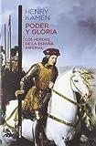 Poder y gloria. Los héroes de la España Imperial (Contemporánea, Band 1)