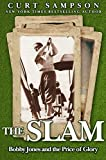 img - for The Slam: Bobby Jones and the Price of Glory book / textbook / text book