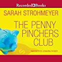 The Penny Pinchers Club Audiobook by Sarah Strohmeyer Narrated by Johanna Parker