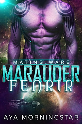 Marauder Fenrir: Scifi Alien Invasion Romance (Mating Wars Book 2) (Aliens Robots And Spaceships compare prices)