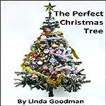 The Perfect Christmas Tree | Linda Goodman