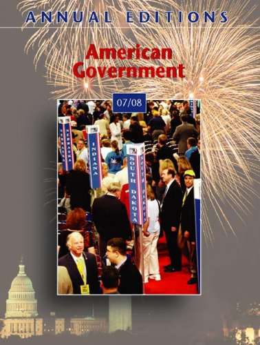 Annual Editions: American Government 07/08