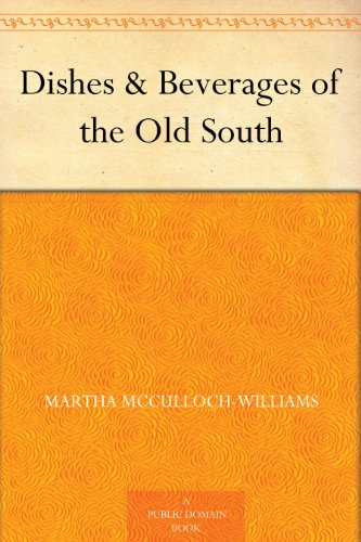 Dishes & Beverages of the Old South PDF