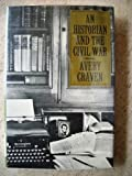 Historian and the Civil War (0226119610) by Craven, Avery O.