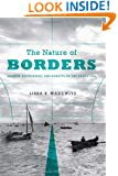 The Nature of Borders: Salmon, Boundaries, and Bandits on the Salish Sea (Emil and Kathleen Sick Book Series in Western History and Biography)