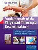 img - for Fundamentals Of The Physical Therapy Examination: Patient Interview And Tests & Measures book / textbook / text book