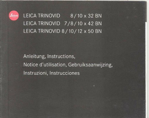 Leica Trinovid 8/10 X 32, 7/8/10 X 42, 8/10/12 X 50 Binocular Original Instruction Manual