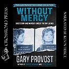 Without Mercy: Obsession and Murder Under the Influence Hörbuch von Gary Provost Gesprochen von: Kevin Pierce