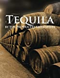 img - for Tequila by the producers themselves book / textbook / text book