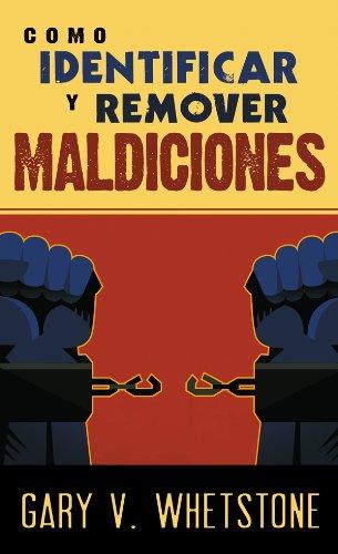 Como Identificar Y Remover Maldiciones (Spanish Edition), by Gary Whetstone