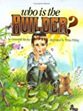 img - for Who is the Builder? book / textbook / text book