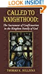 Called to Knighthood: The Sacrament o...