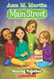 Staying Together (Main Street, No. 10) (0545068975) by Martin, Ann M.