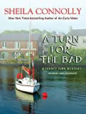 A Turn for the Bad (County Cork Mystery)