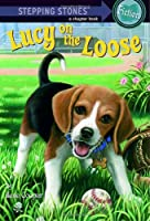 Lucy on the Loose (A Stepping Stone Book)