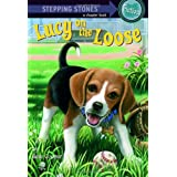 Lucy on the Loose (A Stepping Stone Book) ~ Ilene Cooper