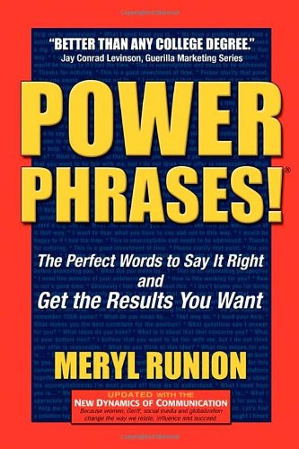 PowerPhrases!: The Perfect Words to Say It Right and Get the Results You Want [With CDROM]