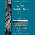 A New Harmony: The Spirit, the Earth, and the Human Soul | J. Philip Newell