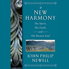 A New Harmony: The Spirit, the Earth, and the Human Soul Audiobook by J. Philip Newell Narrated by James Langton