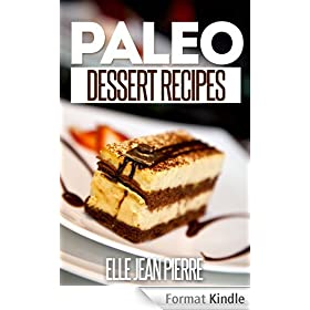 Paleo Dessert Recipes: Mouthwatering Paleo Desserts. (Simple Paleo Recipe Series) (English Edition)
