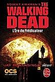 The Walking Dead, tome 5 : L'Ere du Pr�dicateur (roman)