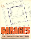 Garages: Complete Step-By-Step Building Plans (0830633146) by Ernie Bryant