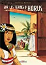 Sur les terres d'Horus, Tome 1 à 4 : Intégrale par Dethan
