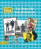 echange, troc Laurent CHOLLET, Armelle LEROY - 1954, le livre de ma jeunesse