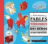 echange, troc Piquemal Michel - Fables Mythologiques, des Heros et des Monstres