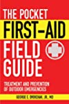 The Pocket First-Aid Field Guide: Tre...