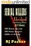 Serial Killers (Encyclopedia of 100 Serial Killers): Plus BONUS chapter on the Long Island Serial Killer