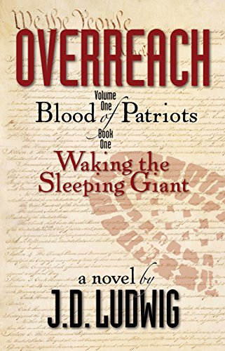 Overreach: Blood Of Patriots, Waking The Sleeping Giant (Volume One, Book One) (Overreach: Blood Of Patriots Volume 1)