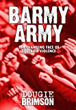 img - for Barmy Army: The Changing Face of Football Violence book / textbook / text book