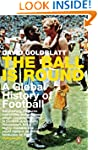 Ball Is Round: A Global History Of Fo...