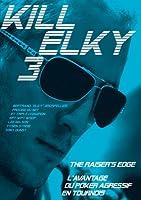 KIll Elky - Avantage poker agressif tournois