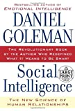 Social Intelligence : The New Science of Human Relationships (0739326791) by Goleman, Daniel
