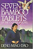 Seven Bamboo Tablets of the Cloudy Satchel (0062502298) by Ming-Dao, Deng