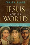 Jesus and His World: The Archaeological Evidence (0281060975) by Evans, Craig A.
