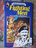 Famous Lives: Fighting Men (Beaver Books) (0600337073) by Moore, James