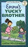 Emmas Yucky Brother (I Can Read Book 3)