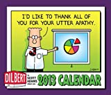Dilbert 2013 Day-to-Day Calendar: I'd like to thank all of you for your utter apathy.