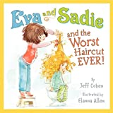 img - for Eva and Sadie and the Worst Haircut EVER! book / textbook / text book