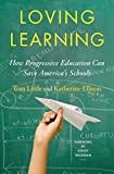 img - for Loving Learning: How Progressive Education Can Save America's Schools book / textbook / text book