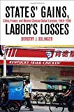 img - for States' Gains, Labor's Losses: China, France, and Mexico Choose Global Liaisons, 1980-2000 book / textbook / text book