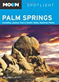 img - for Moon Spotlight Palm Springs: Including Joshua Tree & Death Valley National Parks book / textbook / text book