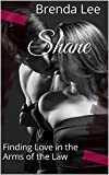 Shane: Finding Love in the Arms of the Law (English Edition)
