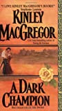 Kinley MacGregor A Dark Champion (Avon Romantic Treasure)